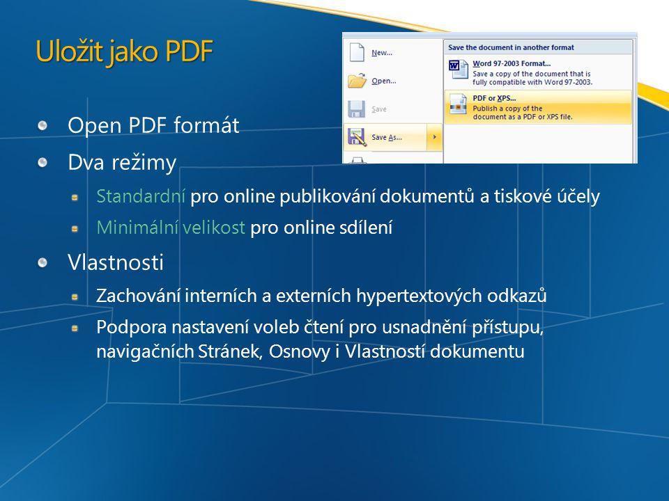 Uložit jako PDF Open PDF formát Dva režimy Standardní pro online publikování dokumentů a tiskové účely Minimální velikost pro online sdílení Vlastnosti Zachování interních a externích hypertextových odkazů Podpora nastavení voleb čtení pro usnadnění přístupu, navigačních Stránek, Osnovy i Vlastností dokumentu