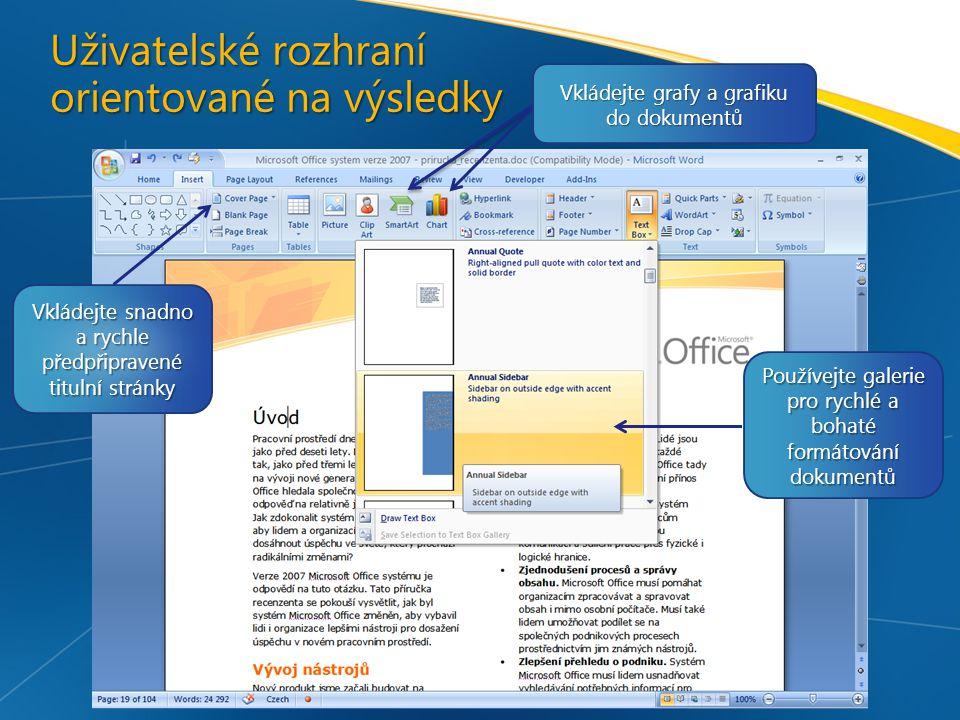 Uživatelské rozhraní orientované na výsledky Používejte galerie pro rychlé a bohaté formátování dokumentů Vkládejte snadno a rychle předpřipravené titulní stránky Vkládejte grafy a grafiku do dokumentů