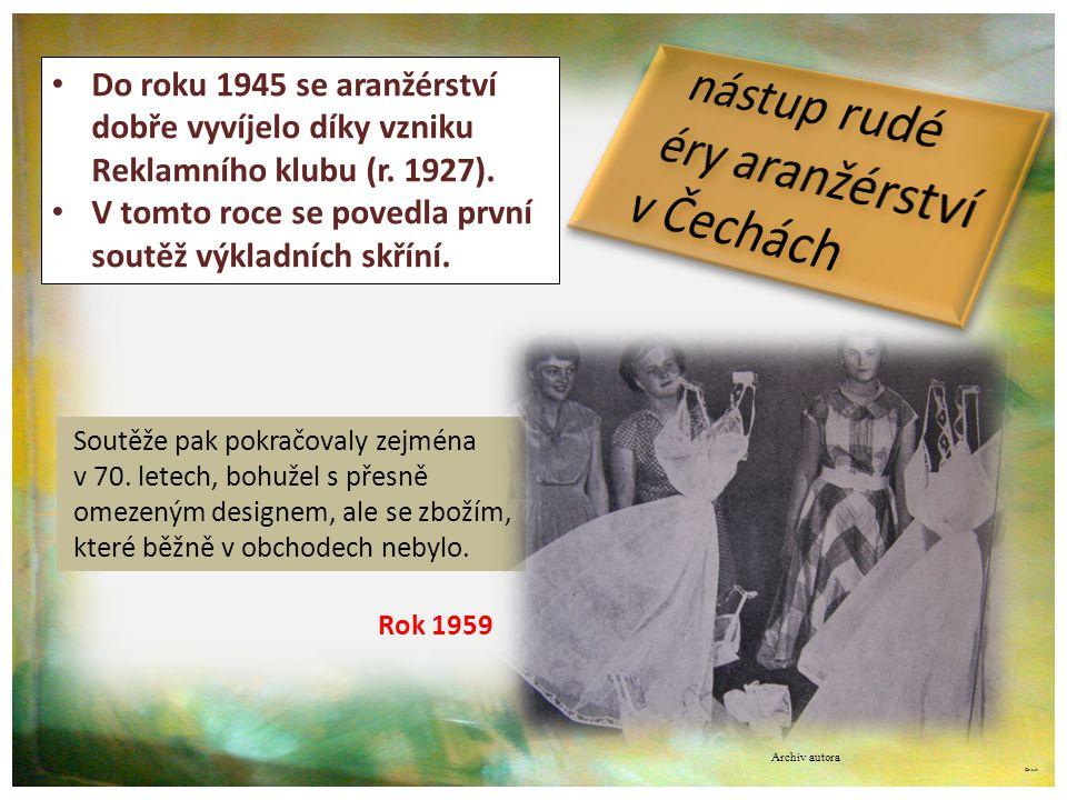 ©c.zuk • Do roku 1945 se aranžérství dobře vyvíjelo díky vzniku Reklamního klubu (r. 1927). • V tomto roce se povedla první soutěž výkladních skříní.