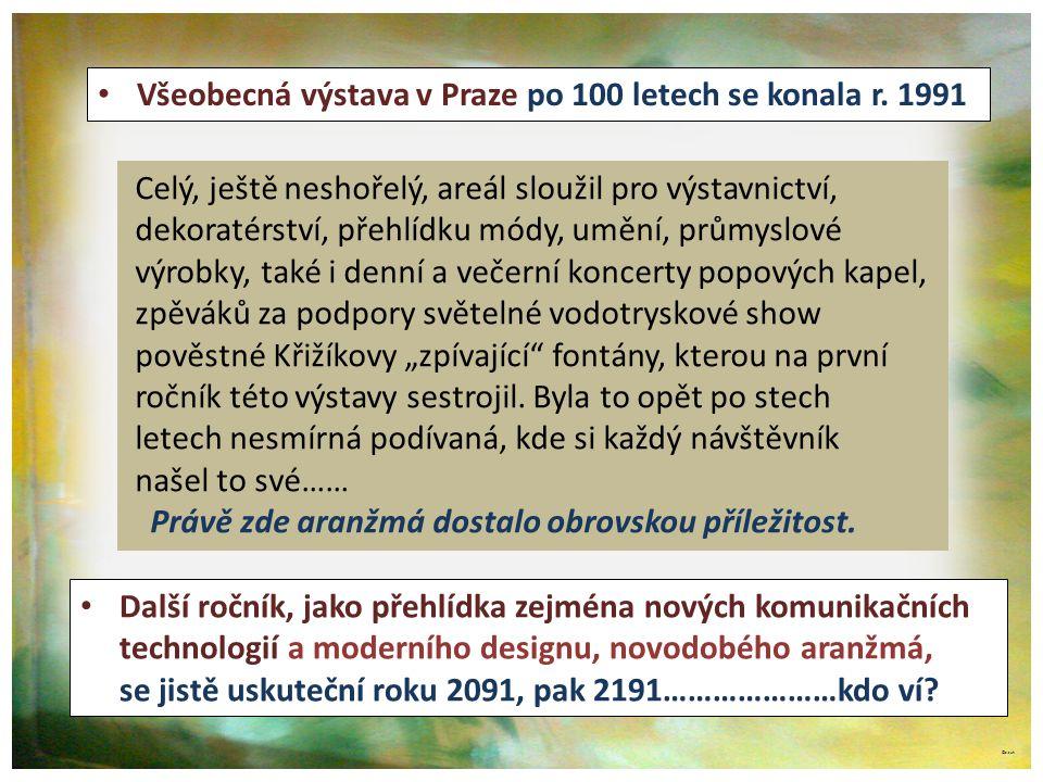 ©c.zuk • Všeobecná výstava v Praze po 100 letech se konala r. 1991 Celý, ještě neshořelý, areál sloužil pro výstavnictví, dekoratérství, přehlídku mód