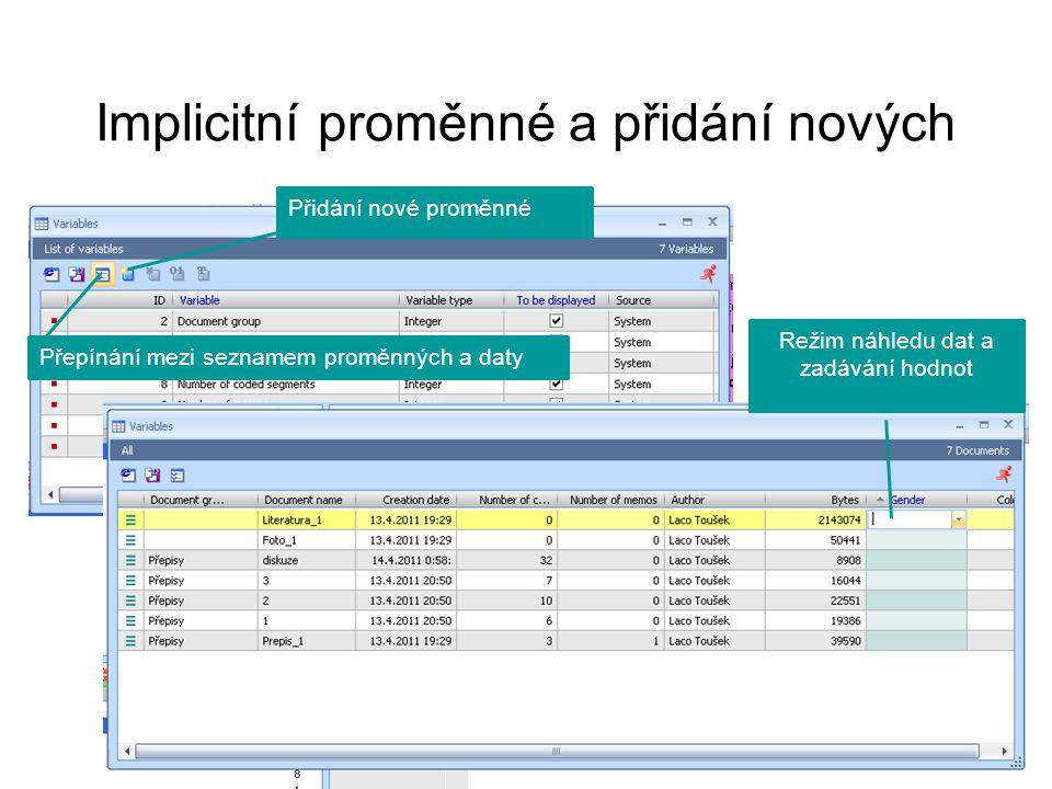 Implicitní proměnné a přidání nových Analýza kvalitativní dat Přidání nové proměnné Přepínání mezi seznamem proměnných a daty Režim náhledu dat a zadá