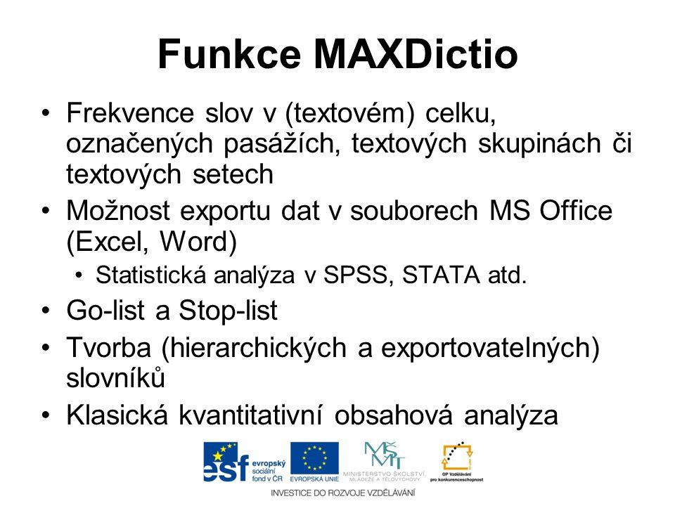 Funkce MAXDictio •Frekvence slov v (textovém) celku, označených pasážích, textových skupinách či textových setech •Možnost exportu dat v souborech MS