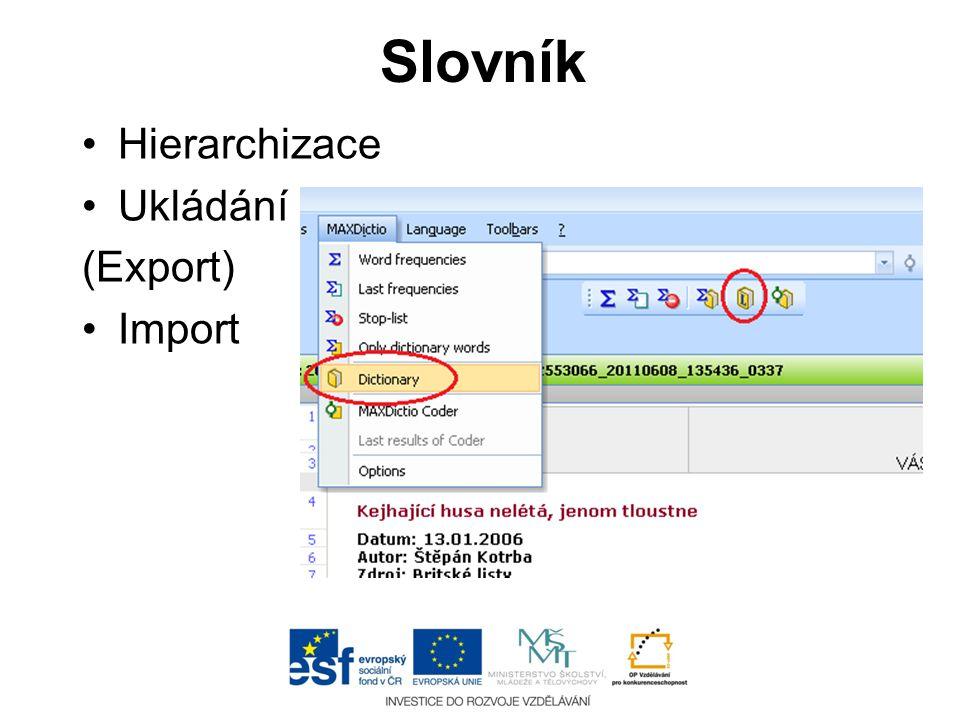 Slovník •Hierarchizace •Ukládání (Export) •Import