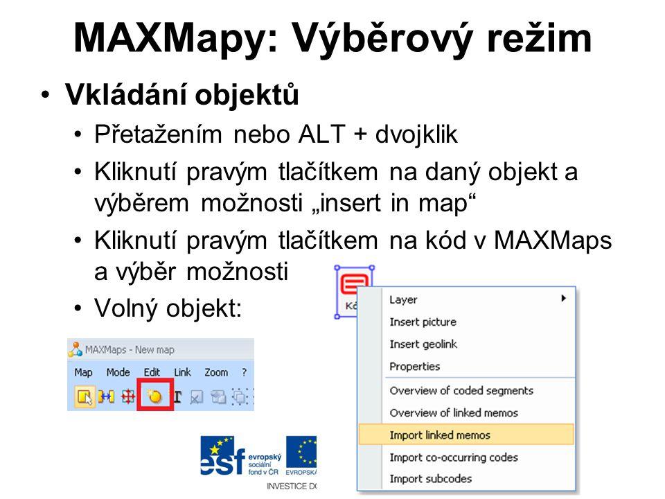 """MAXMapy: Výběrový režim •Vkládání objektů •Přetažením nebo ALT + dvojklik •Kliknutí pravým tlačítkem na daný objekt a výběrem možnosti """"insert in map"""""""