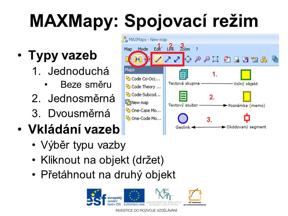 MAXMapy: Spojovací režim •Typy vazeb 1.Jednoduchá •Beze směru 2.Jednosměrná 3.Dvousměrná •Vkládání vazeb •Výběr typu vazby •Kliknout na objekt (držet)