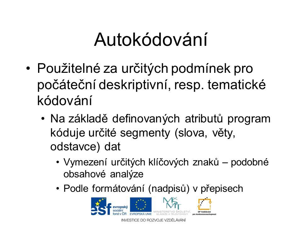 Autokódování •Použitelné za určitých podmínek pro počáteční deskriptivní, resp. tematické kódování •Na základě definovaných atributů program kóduje ur