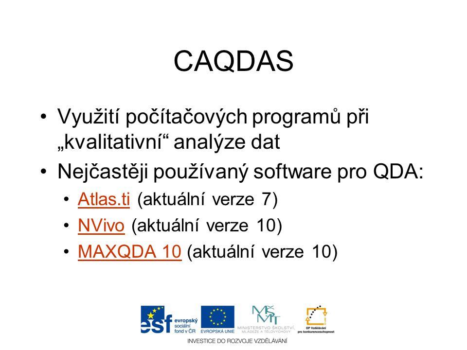 """CAQDAS •Využití počítačových programů při """"kvalitativní"""" analýze dat •Nejčastěji používaný software pro QDA: •Atlas.ti (aktuální verze 7)Atlas.ti •NVi"""