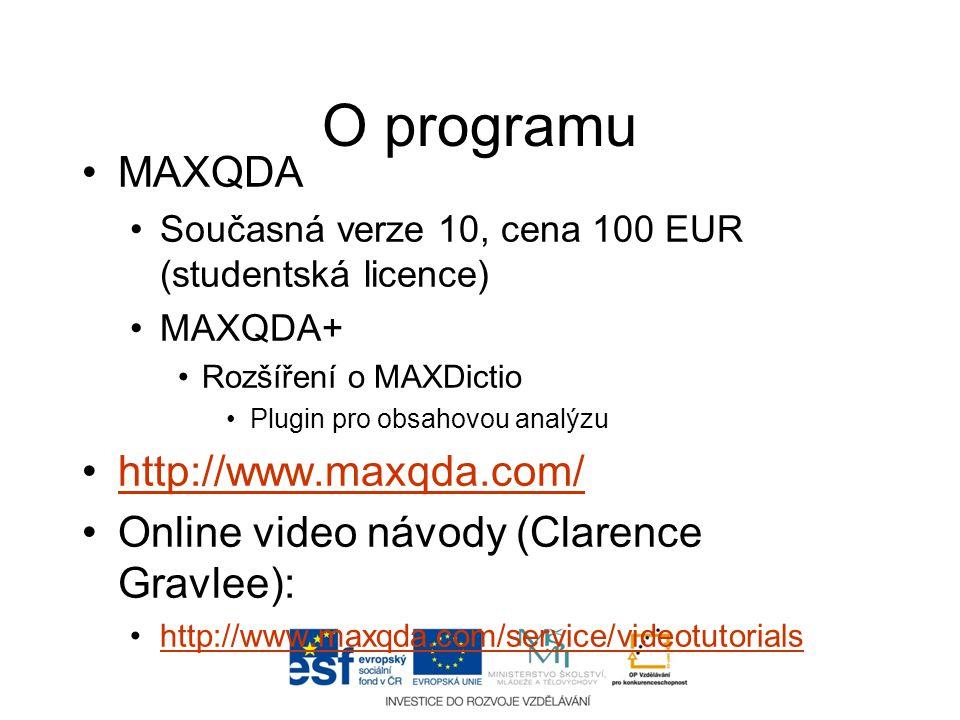 O programu •MAXQDA •Současná verze 10, cena 100 EUR (studentská licence) •MAXQDA+ •Rozšíření o MAXDictio •Plugin pro obsahovou analýzu •http://www.max
