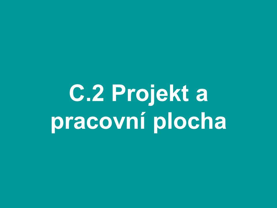 C.2 Projekt a pracovní plocha