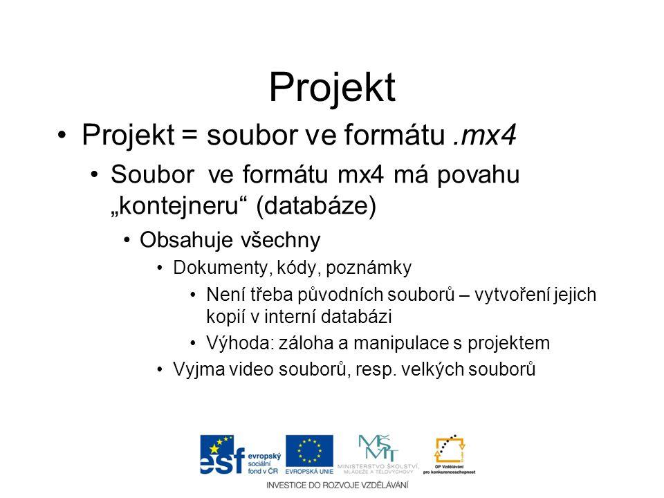 """Projekt •Projekt = soubor ve formátu.mx4 •Soubor ve formátu mx4 má povahu """"kontejneru"""" (databáze) •Obsahuje všechny •Dokumenty, kódy, poznámky •Není t"""