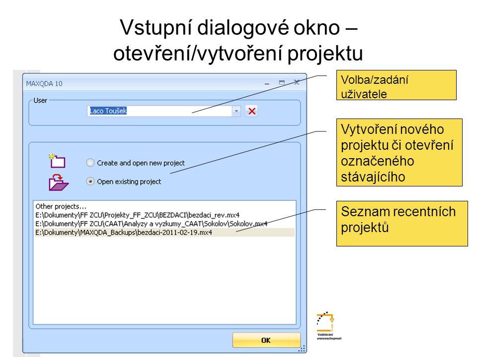 Vstupní dialogové okno – otevření/vytvoření projektu Analýza kvalitativní dat Seznam recentních projektů Vytvoření nového projektu či otevření označen