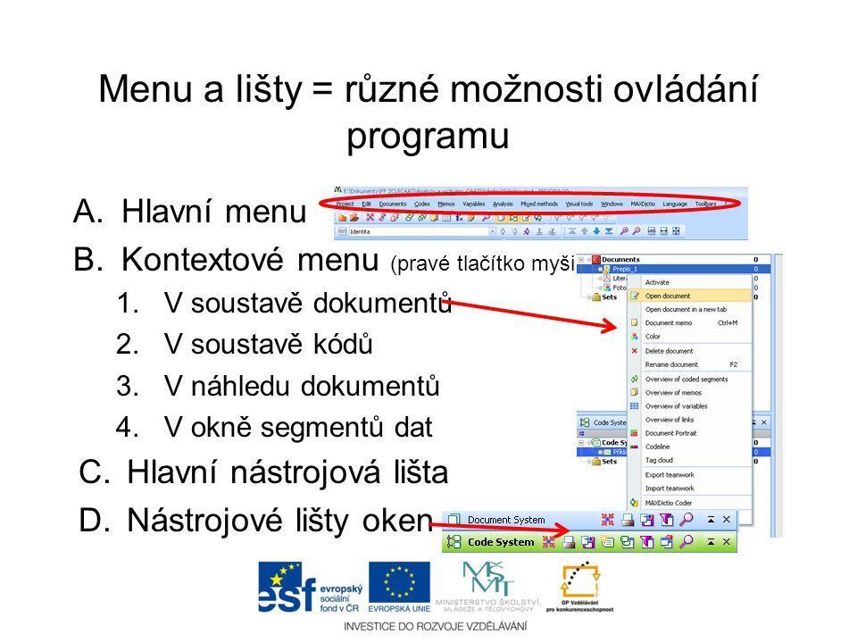 Menu a lišty = různé možnosti ovládání programu A.Hlavní menu B.Kontextové menu (pravé tlačítko myši) 1.V soustavě dokumentů 2.V soustavě kódů 3.V náh