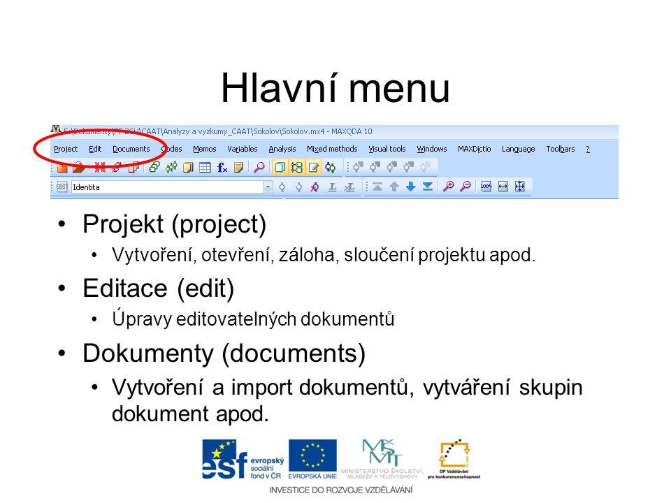 Hlavní menu •Projekt (project) •Vytvoření, otevření, záloha, sloučení projektu apod. •Editace (edit) •Úpravy editovatelných dokumentů •Dokumenty (docu