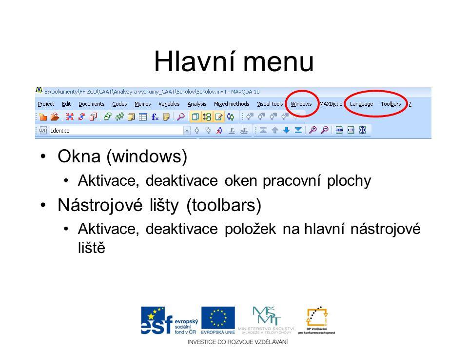 Hlavní menu •Okna (windows) •Aktivace, deaktivace oken pracovní plochy •Nástrojové lišty (toolbars) •Aktivace, deaktivace položek na hlavní nástrojové