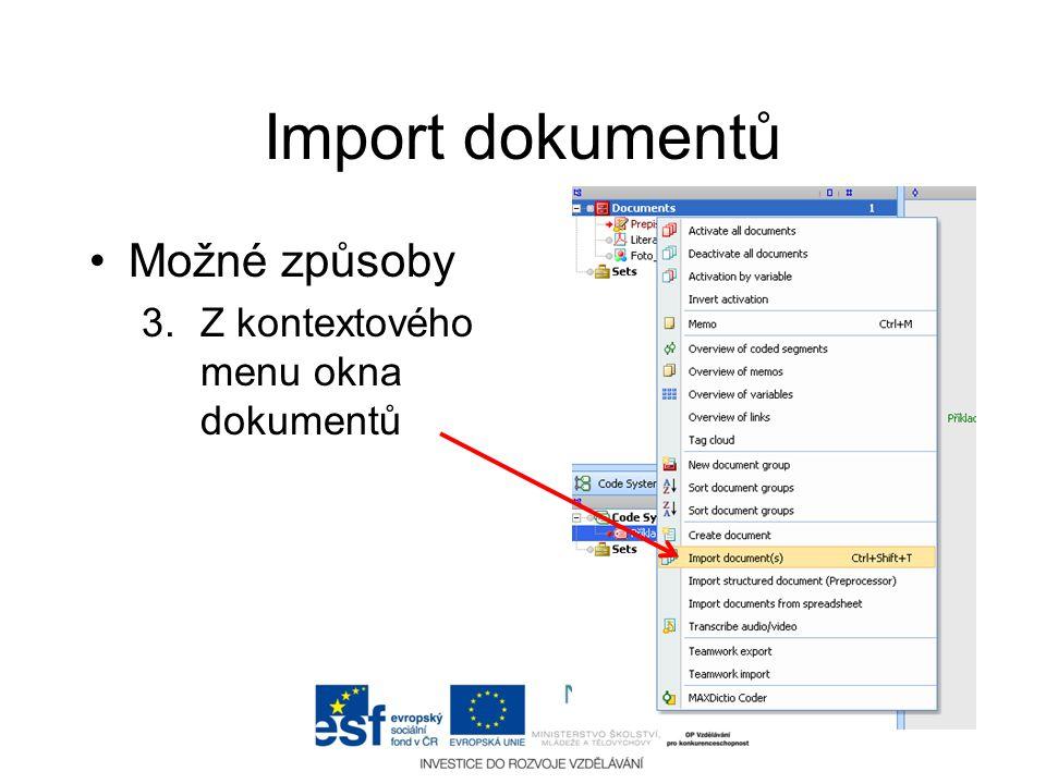 Import dokumentů •Možné způsoby 3.Z kontextového menu okna dokumentů