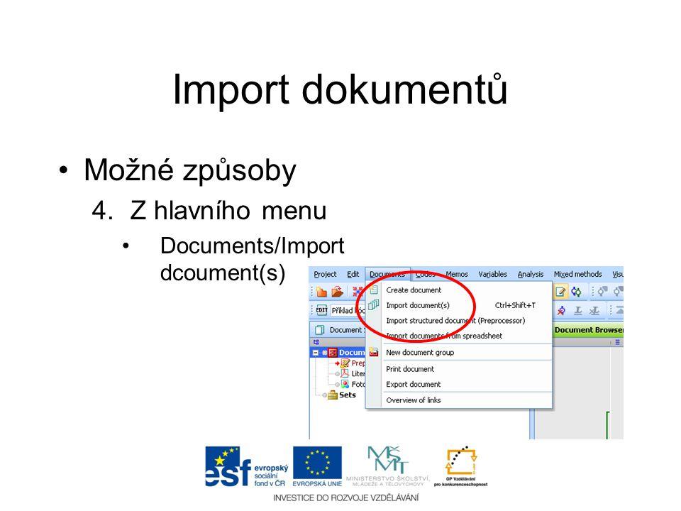 Import dokumentů •Možné způsoby 4.Z hlavního menu •Documents/Import dcoument(s)
