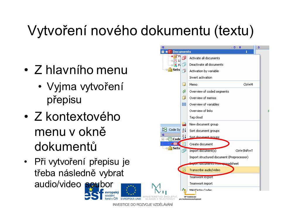 Vytvoření nového dokumentu (textu) •Z hlavního menu •Vyjma vytvoření přepisu •Z kontextového menu v okně dokumentů •Při vytvoření přepisu je třeba nás