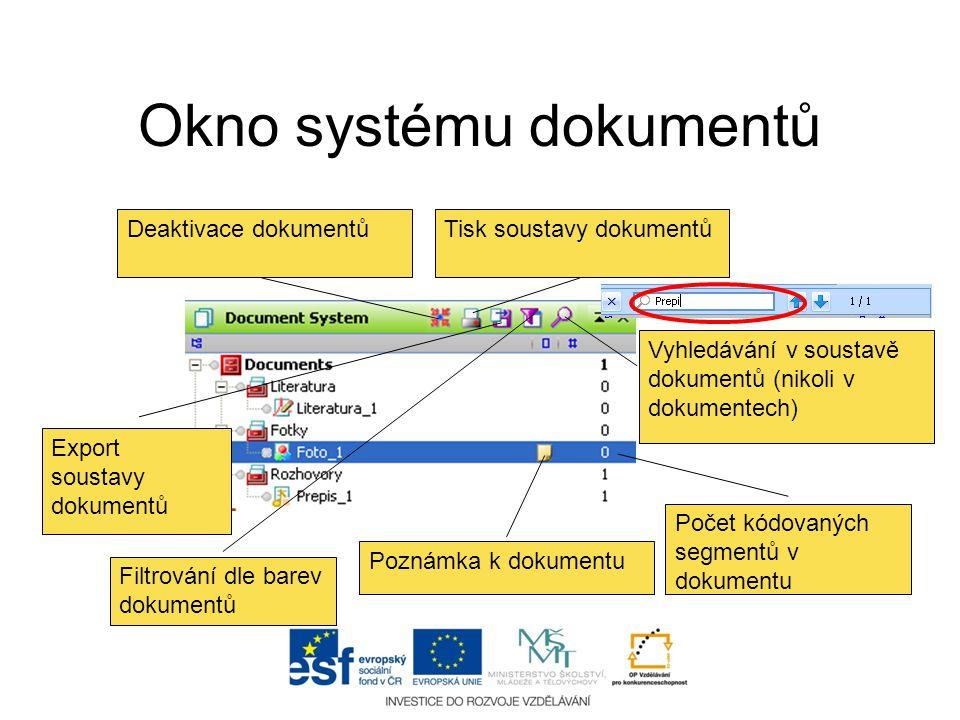 Okno systému dokumentů Deaktivace dokumentůTisk soustavy dokumentů Export soustavy dokumentů Filtrování dle barev dokumentů Vyhledávání v soustavě dok