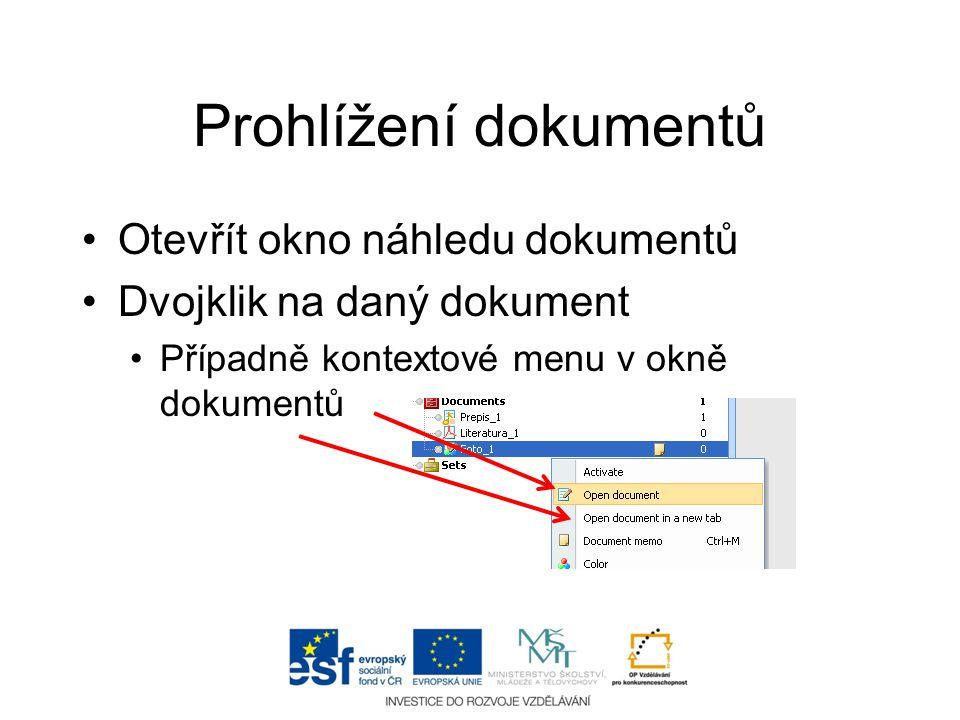 Prohlížení dokumentů •Otevřít okno náhledu dokumentů •Dvojklik na daný dokument •Případně kontextové menu v okně dokumentů