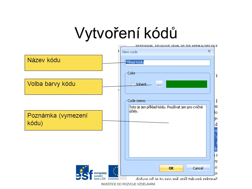 Vytvoření kódů Název kódu Volba barvy kódu Poznámka (vymezení kódu)