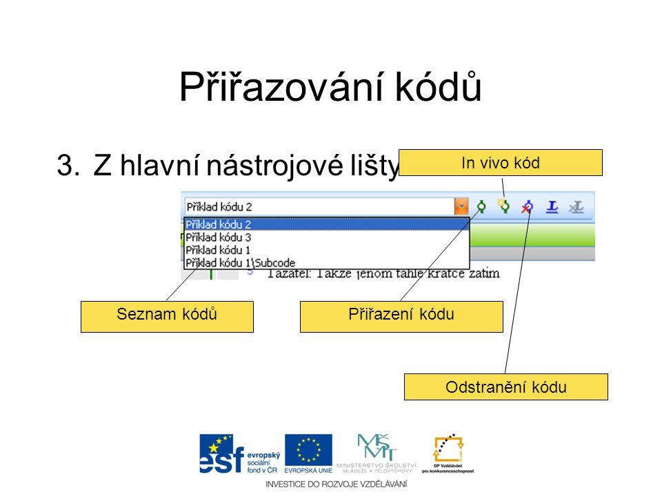 Přiřazování kódů 3.Z hlavní nástrojové lišty Seznam kódů Přiřazení kódu In vivo kód Odstranění kódu