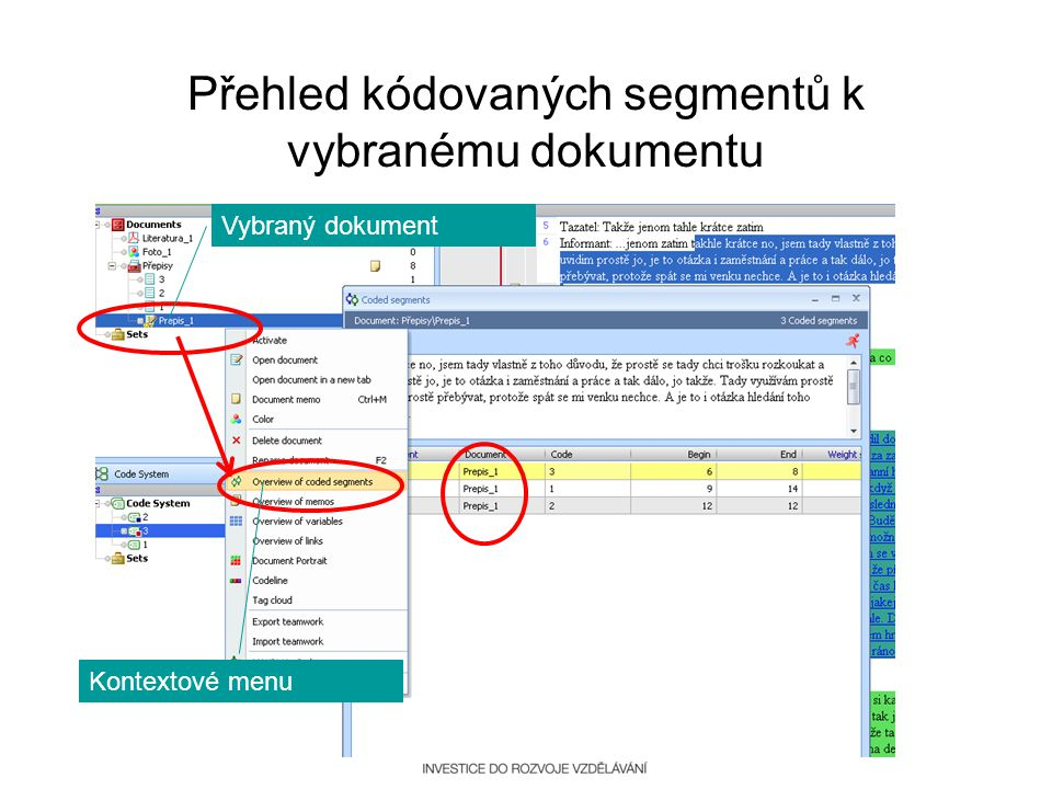 Přehled kódovaných segmentů k vybranému dokumentu Analýza kvalitativní dat Vybraný dokument Kontextové menu