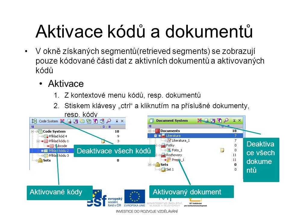 Aktivace kódů a dokumentů •V okně získaných segmentů(retrieved segments) se zobrazují pouze kódované části dat z aktivních dokumentů a aktivovaných kó