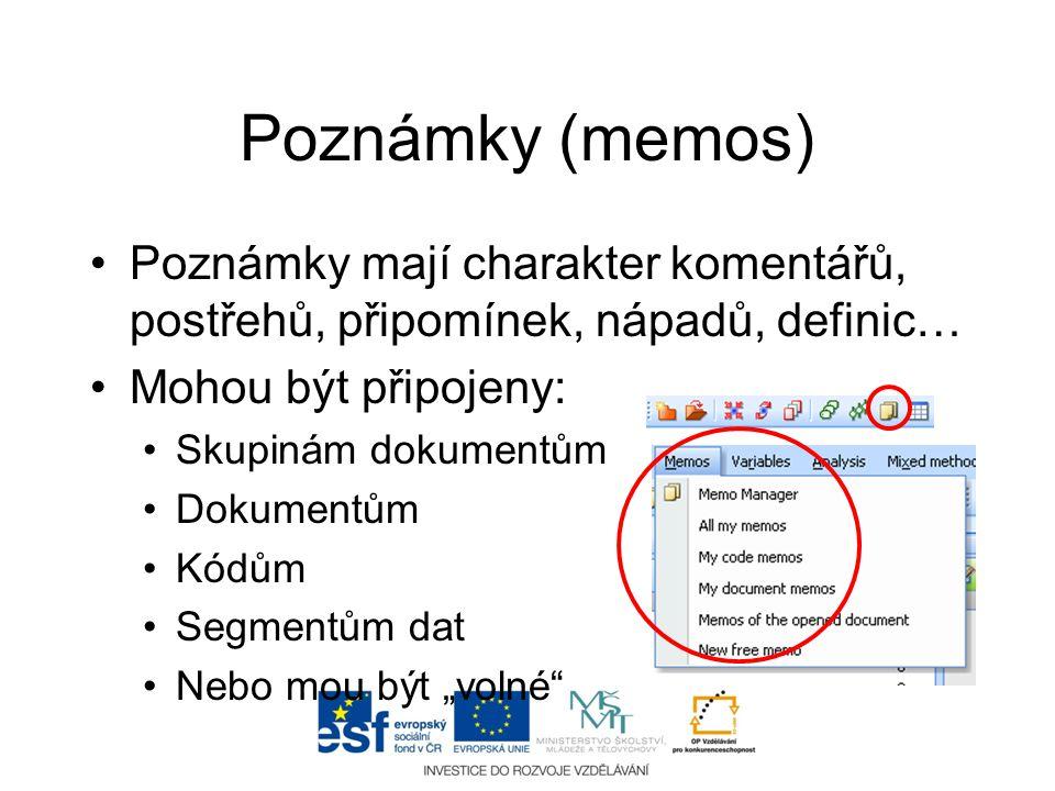 Poznámky (memos) •Poznámky mají charakter komentářů, postřehů, připomínek, nápadů, definic… •Mohou být připojeny: •Skupinám dokumentům •Dokumentům •Kó