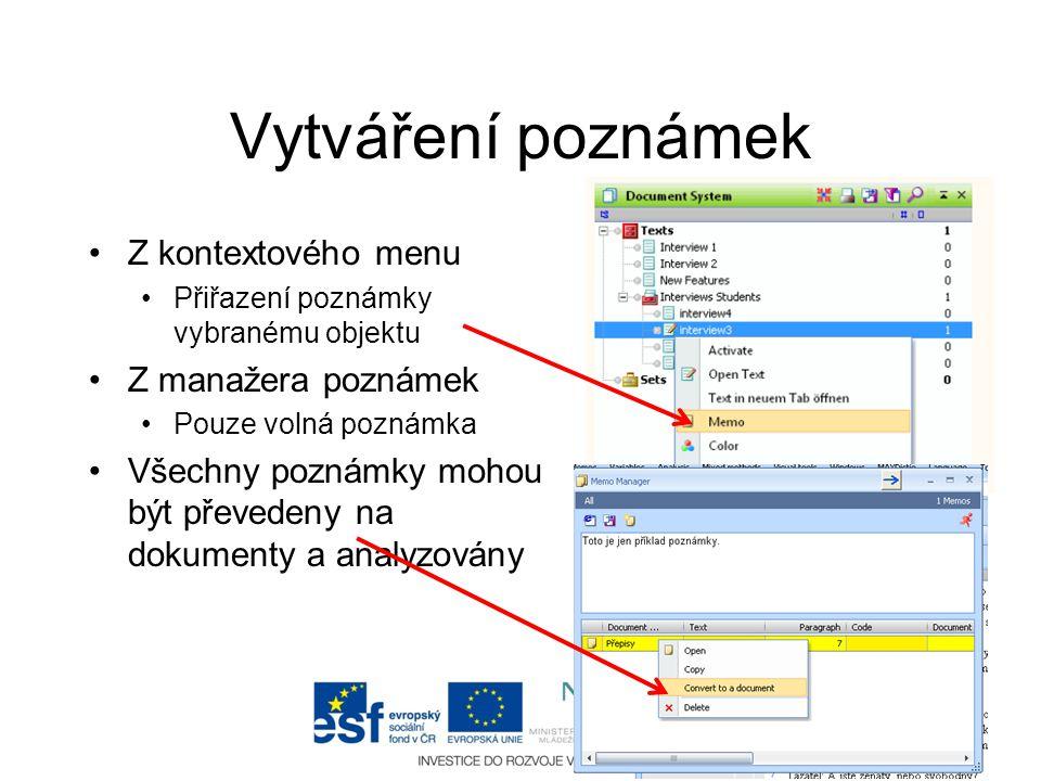 Vytváření poznámek •Z kontextového menu •Přiřazení poznámky vybranému objektu •Z manažera poznámek •Pouze volná poznámka •Všechny poznámky mohou být p