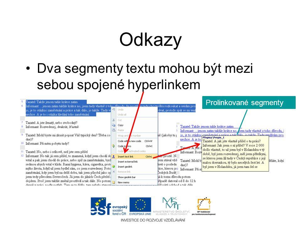 Odkazy •Dva segmenty textu mohou být mezi sebou spojené hyperlinkem Prolinkované segmenty
