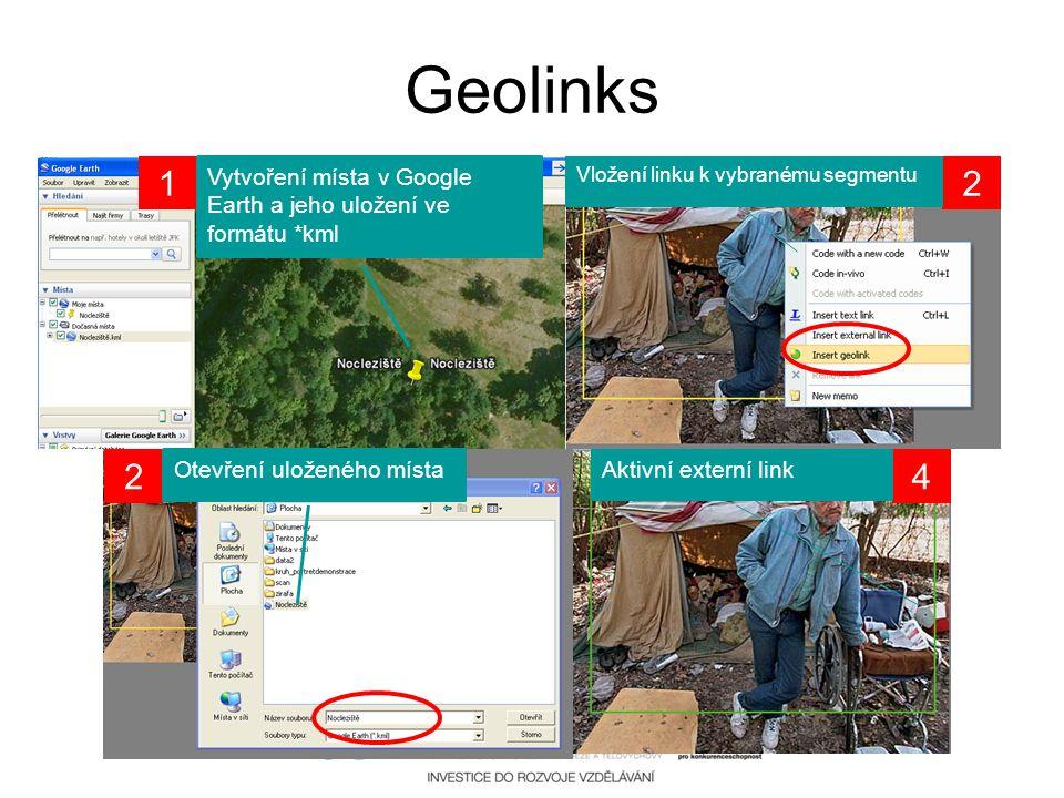 Geolinks 1 2 2 4 Vytvoření místa v Google Earth a jeho uložení ve formátu *kml Vložení linku k vybranému segmentu Otevření uloženého místa Aktivní ext