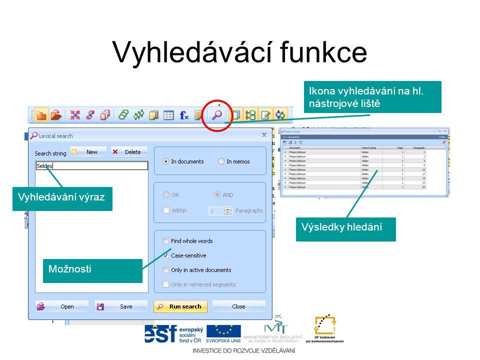 Vyhledávácí funkce Ikona vyhledávání na hl. nástrojové liště Vyhledávání výraz Možnosti Výsledky hledání
