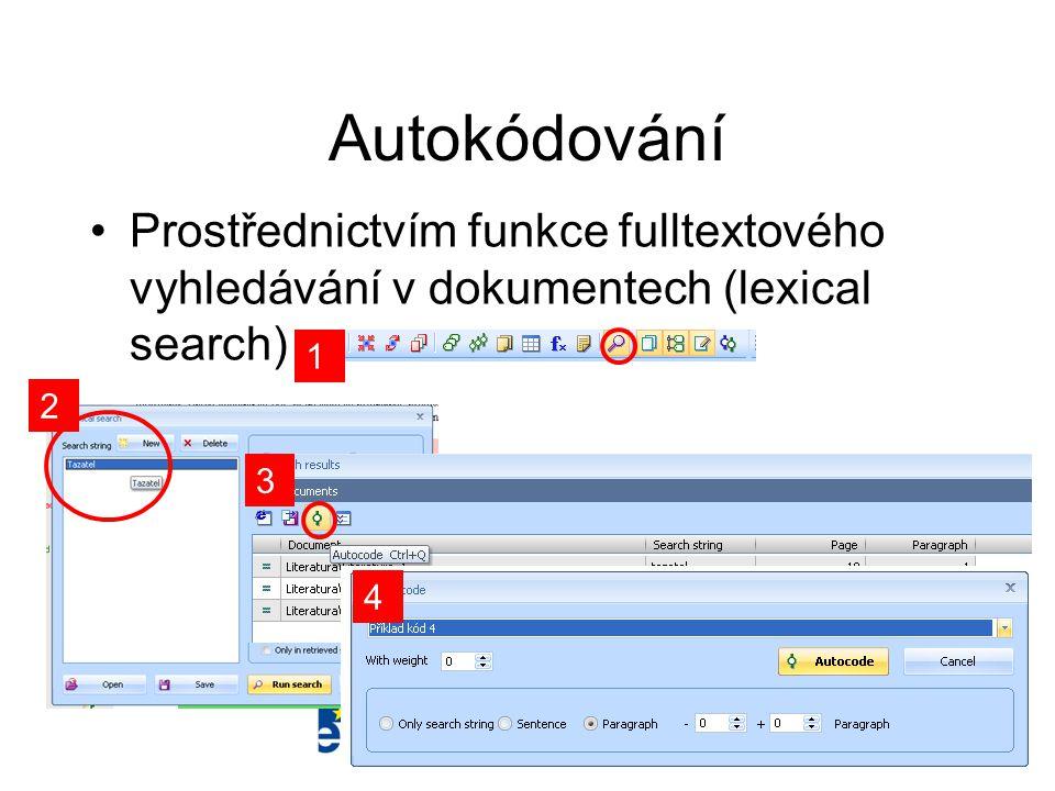 Autokódování •Prostřednictvím funkce fulltextového vyhledávání v dokumentech (lexical search) Analýza kvalitativní dat 1 2 3 4