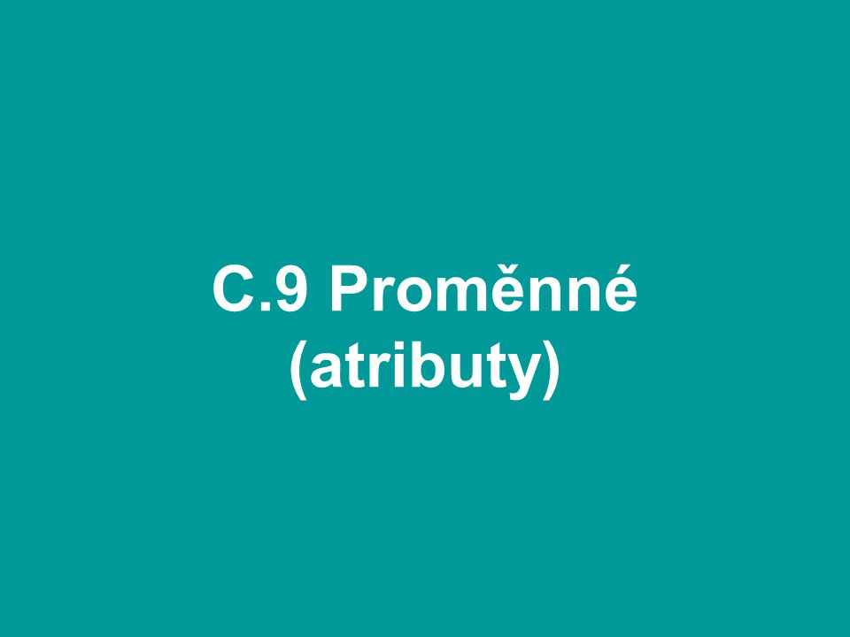 C.9 Proměnné (atributy)