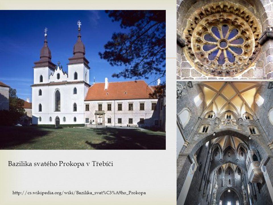  Bazilika svatého Prokopa v Třebíči http://cs.wikipedia.org/wiki/Bazilika_svat%C3%A9ho_Prokopa