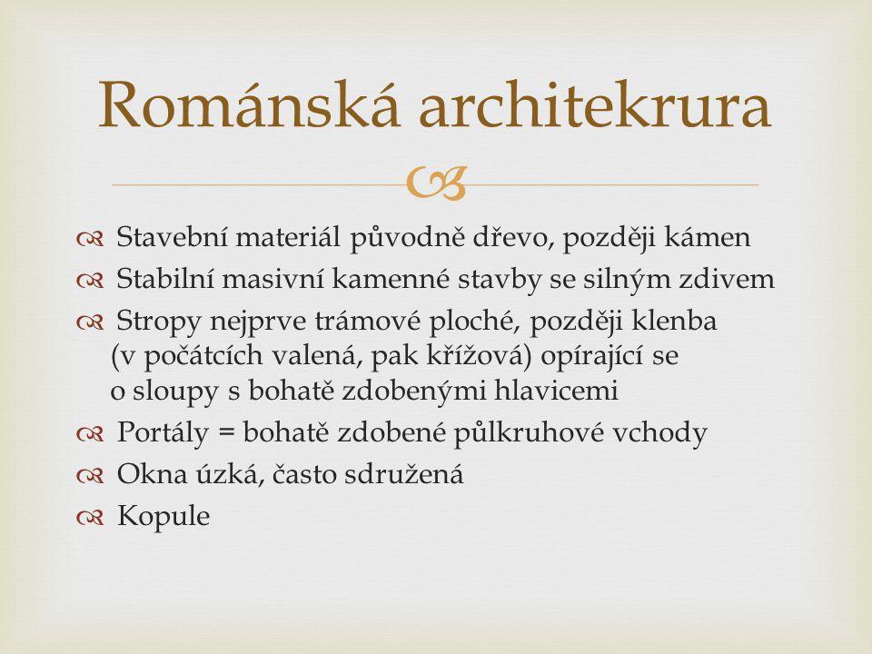  Typy staveb církevní  Rotundy  Baziliky  Kláštery světské  Kamenné hrady s věžemi a s opevněním  Tvrze  Kupecké domy  Kamenné mosty