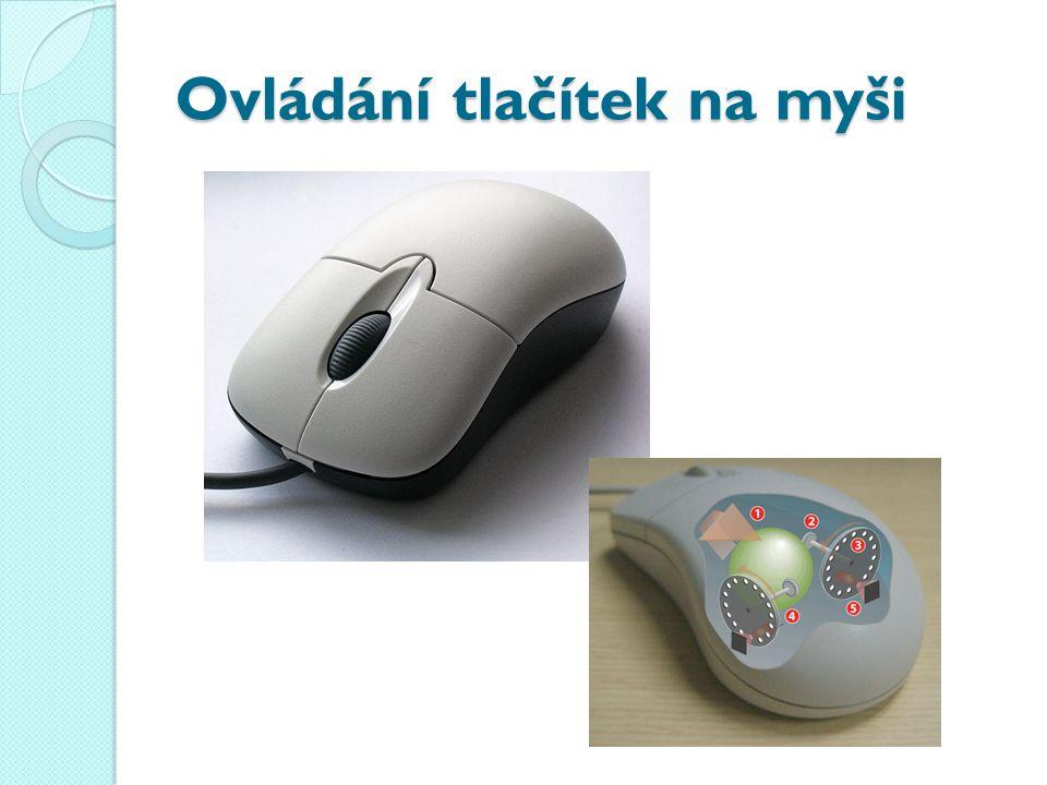 Ovládání tlačítek na myši