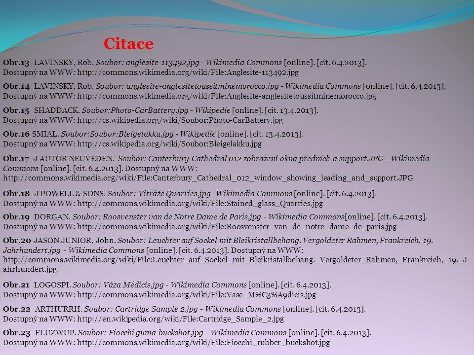 Citace Obr.15 SHADDACK. Soubor:Photo-CarBattery.jpg - Wikipedie [online]. [cit. 13.4.2013]. Dostupný na WWW: http://cs.wikipedia.org/wiki/Soubor:Photo