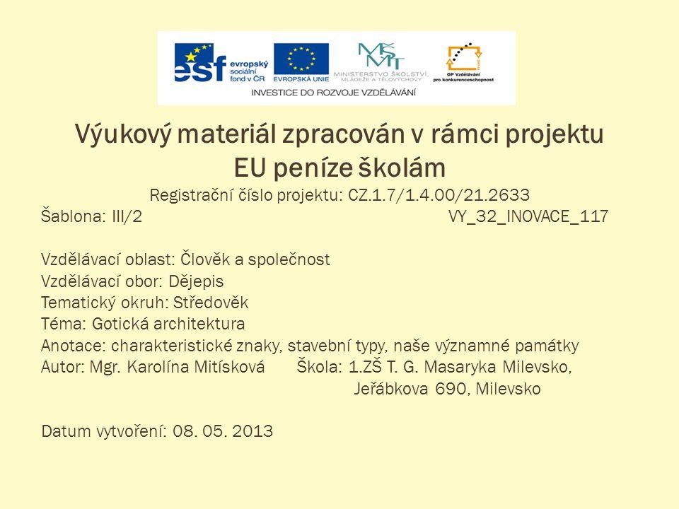 Výukový materiál zpracován v rámci projektu EU peníze školám Registrační číslo projektu: CZ.1.7/1.4.00/21.2633 Šablona: III/2VY_32_INOVACE_117 Vzděláv