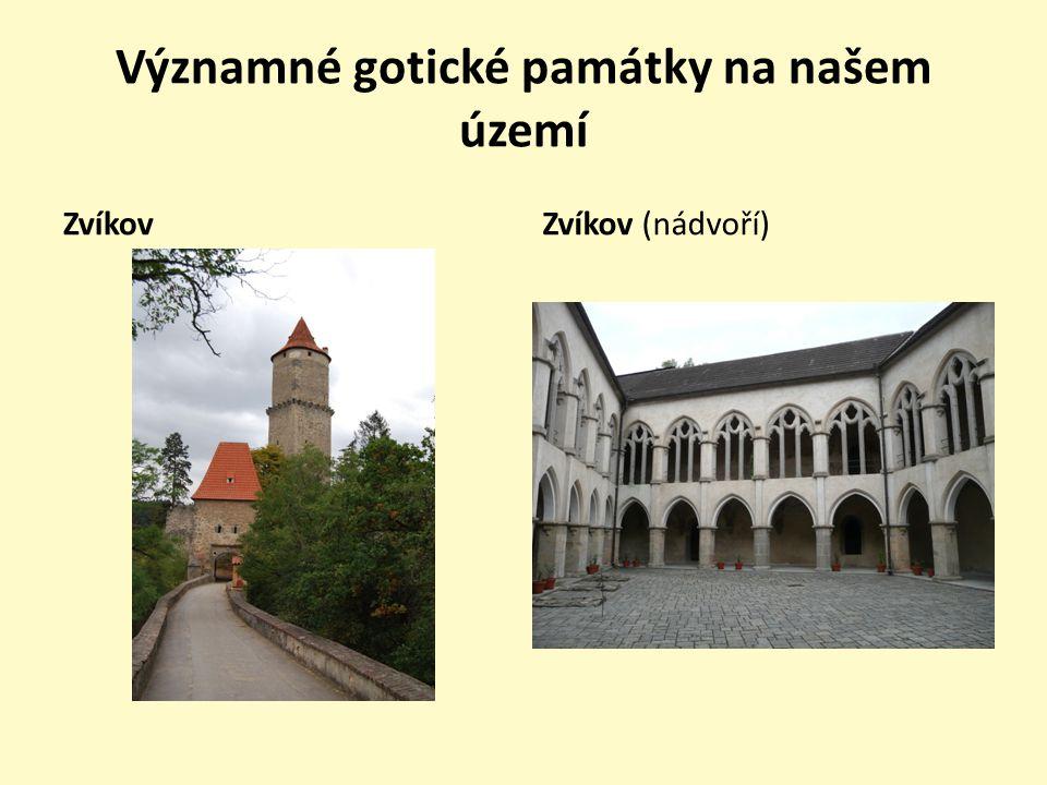 Významné gotické památky na našem území ZvíkovZvíkov (nádvoří)
