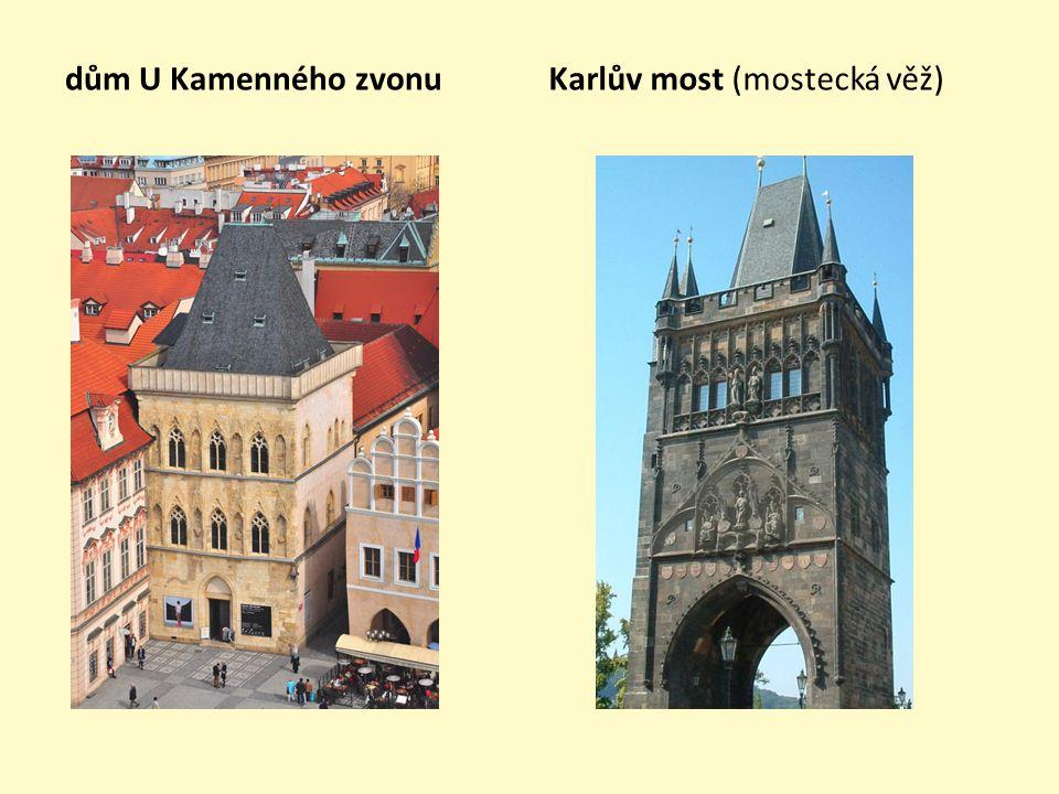 dům U Kamenného zvonuKarlův most (mostecká věž)