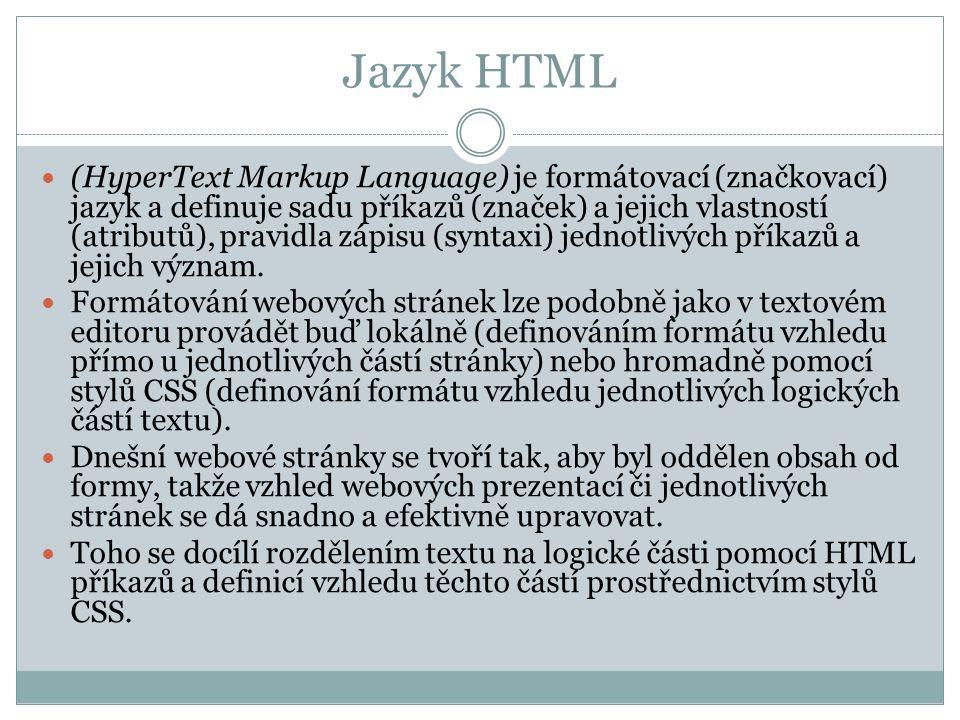 Jazyk HTML  (HyperText Markup Language) je formátovací (značkovací) jazyk a definuje sadu příkazů (značek) a jejich vlastností (atributů), pravidla z