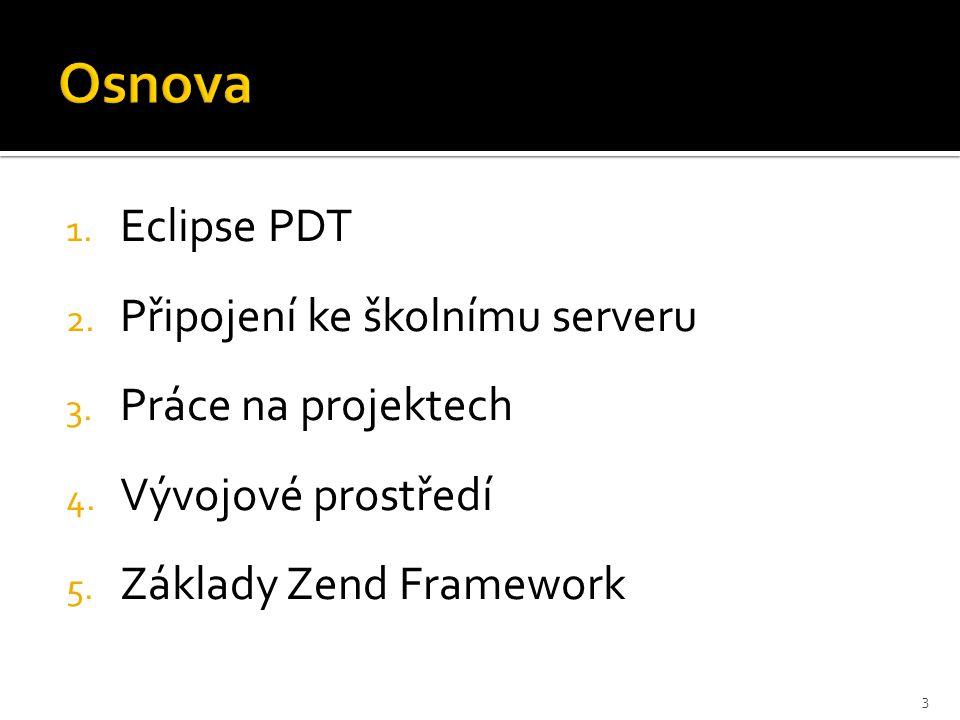  dostupnost Eclipse PDT  školní PC – Application Explorer > Programování > Java > Eclipse PDT  stažení aplikace z http://4it445.vse.cz/wiki/index.php/N%C3%A1strojehttp://4it445.vse.cz/wiki/index.php/N%C3%A1stroje  připojení k serveru a nastavení IDE  nastavit si viditelnost skrytých souborů ▪ menu Preferences > Remote Systems > Files > zaškrnout Show hidden files  přepnout si na perspektivu Remote Systems Explorer  v levém horním okně přidat nové připojení ▪ pravým tlačítkem kliknout do okna > New Connection > FTP Only atd.