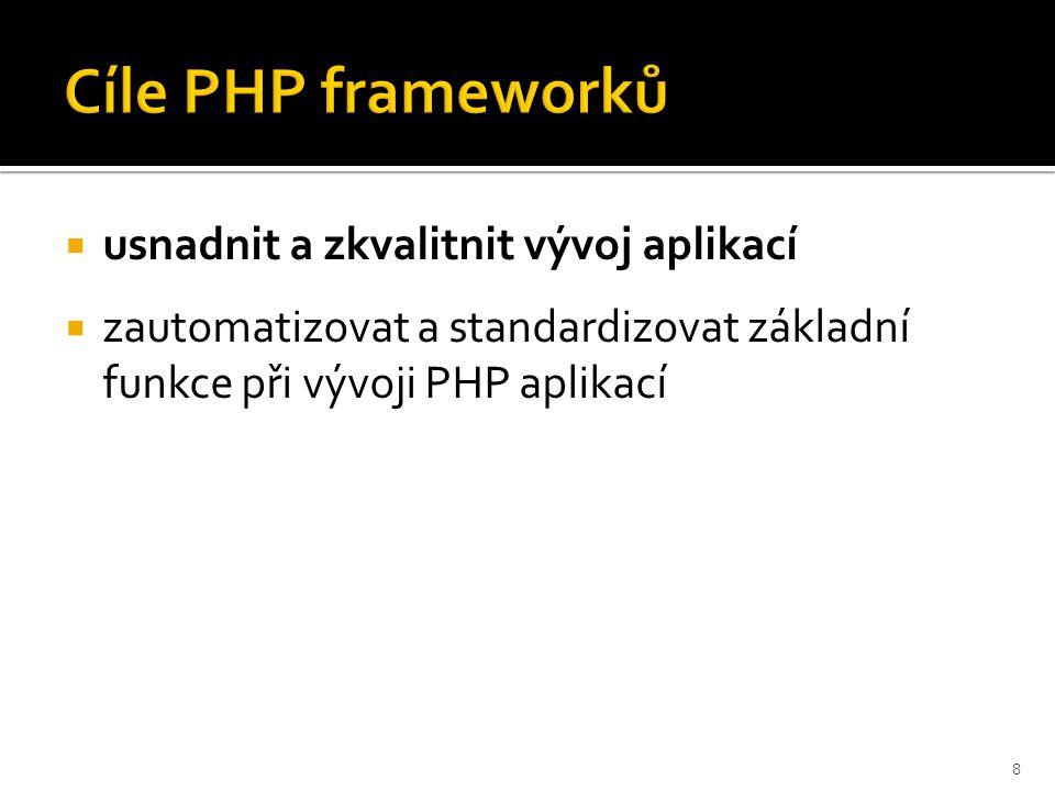 Zend Framework – základní funkce  vše potřebné  rozsáhlá implementace MVC modelu  abstraktní databázové rozhraní  automatizace zpracování formulářů  podpora Javascriptových frameworků a AJAXu  lokalizace  řízení přístupu a bezpečnosti  cachování  fulltextové vyhledávání 9