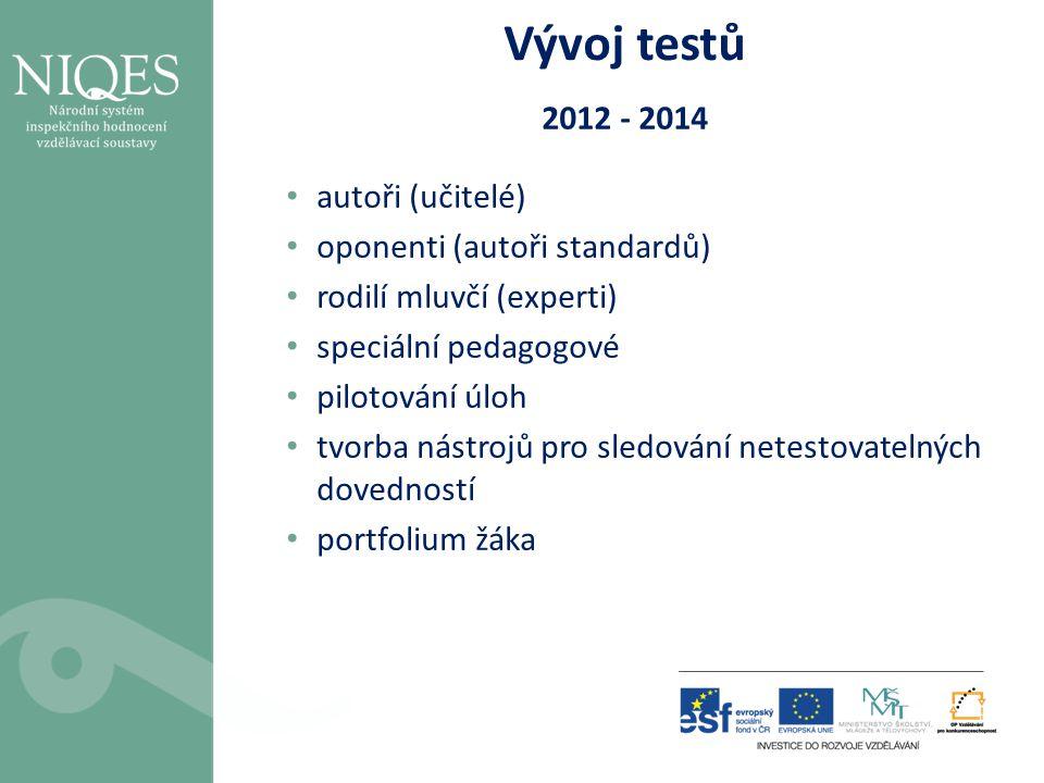 Vývoj testů 2012 - 2014 • autoři (učitelé) • oponenti (autoři standardů) • rodilí mluvčí (experti) • speciální pedagogové • pilotování úloh • tvorba n