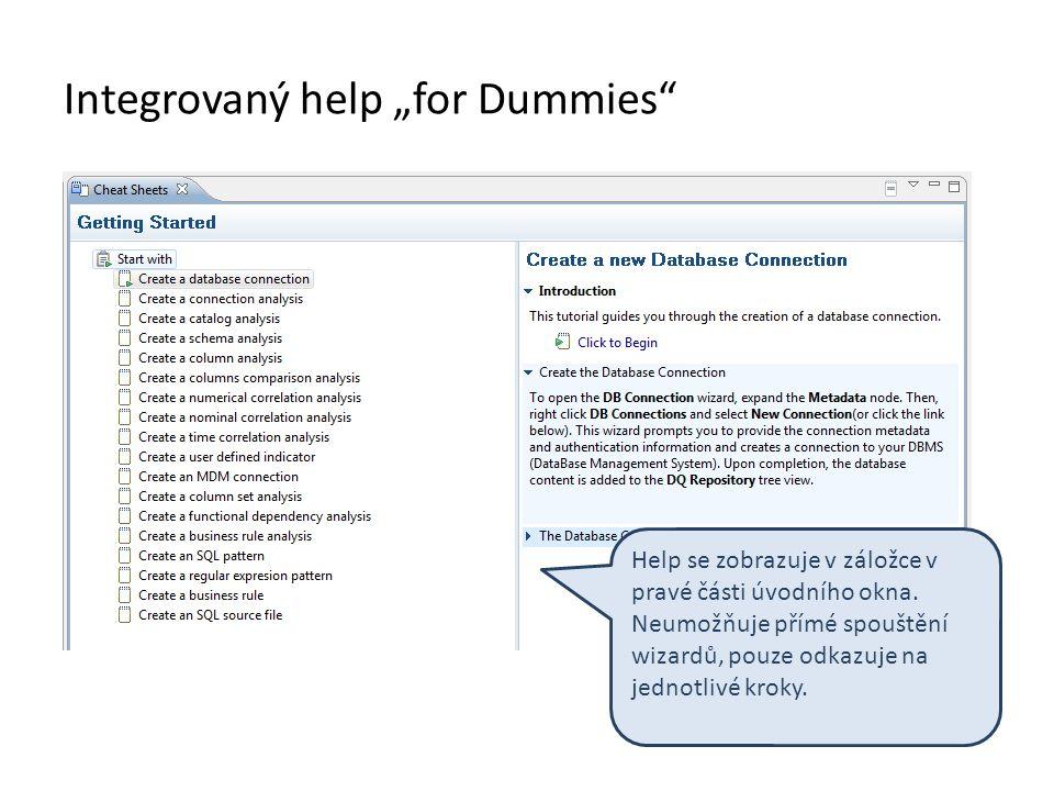 """Integrovaný help """"for Dummies"""" Help se zobrazuje v záložce v pravé části úvodního okna. Neumožňuje přímé spouštění wizardů, pouze odkazuje na jednotli"""