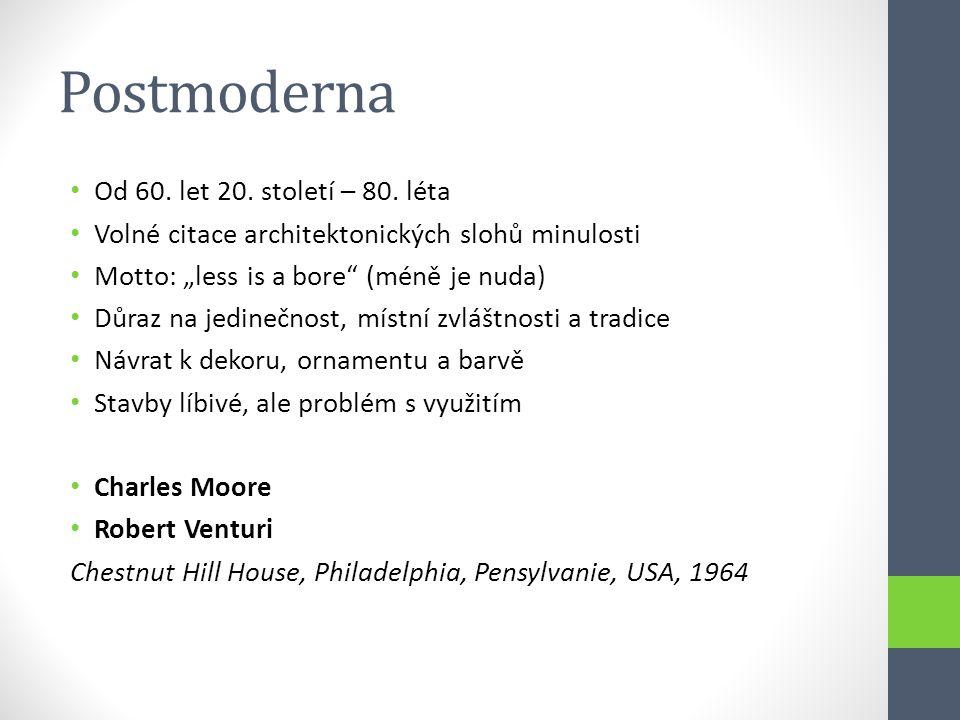 """Postmoderna • Od 60. let 20. století – 80. léta • Volné citace architektonických slohů minulosti • Motto: """"less is a bore"""" (méně je nuda) • Důraz na j"""