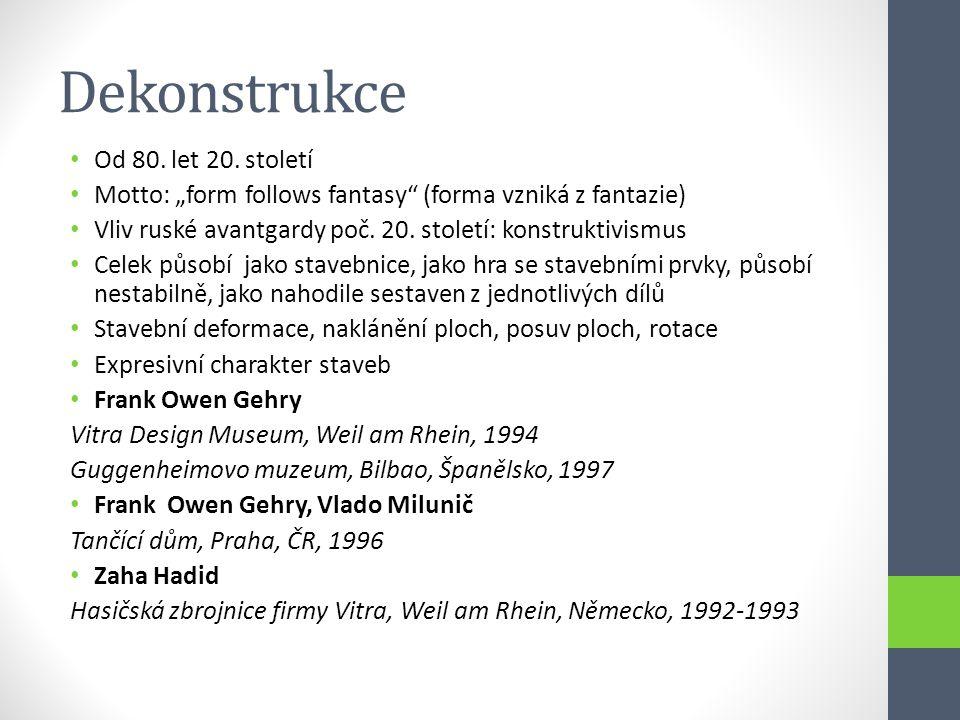 """Dekonstrukce • Od 80. let 20. století • Motto: """"form follows fantasy"""" (forma vzniká z fantazie) • Vliv ruské avantgardy poč. 20. století: konstruktivi"""