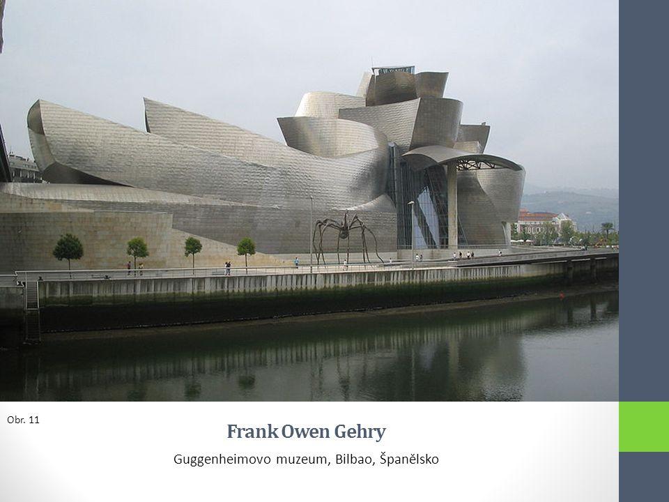 Frank Owen Gehry Guggenheimovo muzeum, Bilbao, Španělsko Obr. 11