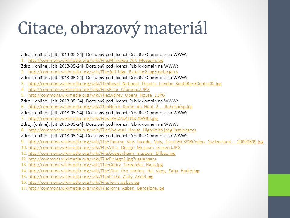 Citace, obrazový materiál Zdroj: [online]. [cit. 2013-05-24]. Dostupný pod licencí Creative Commons na WWW: 1.http://commons.wikimedia.org/wiki/File:M